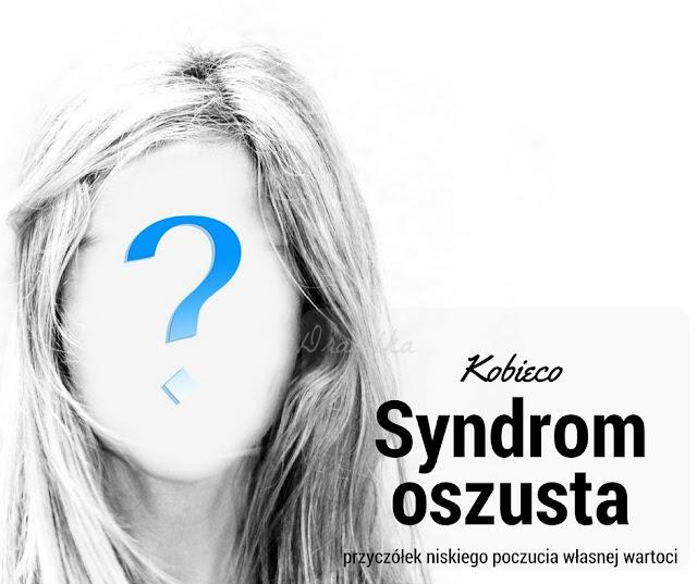 Syndrom oszusta .. czyli dlaczego tak mało wierzyłam w siebie.
