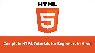 Complete HTML Tutorials for Beginners in Hindi