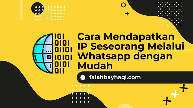 Cara Mendapatkan IP Seseorang Melalui Whatsapp dengan Mudah