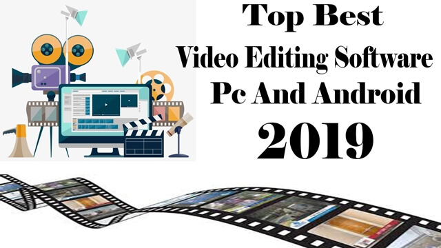 Top Best Video Editing Software For Pc And Android 2019