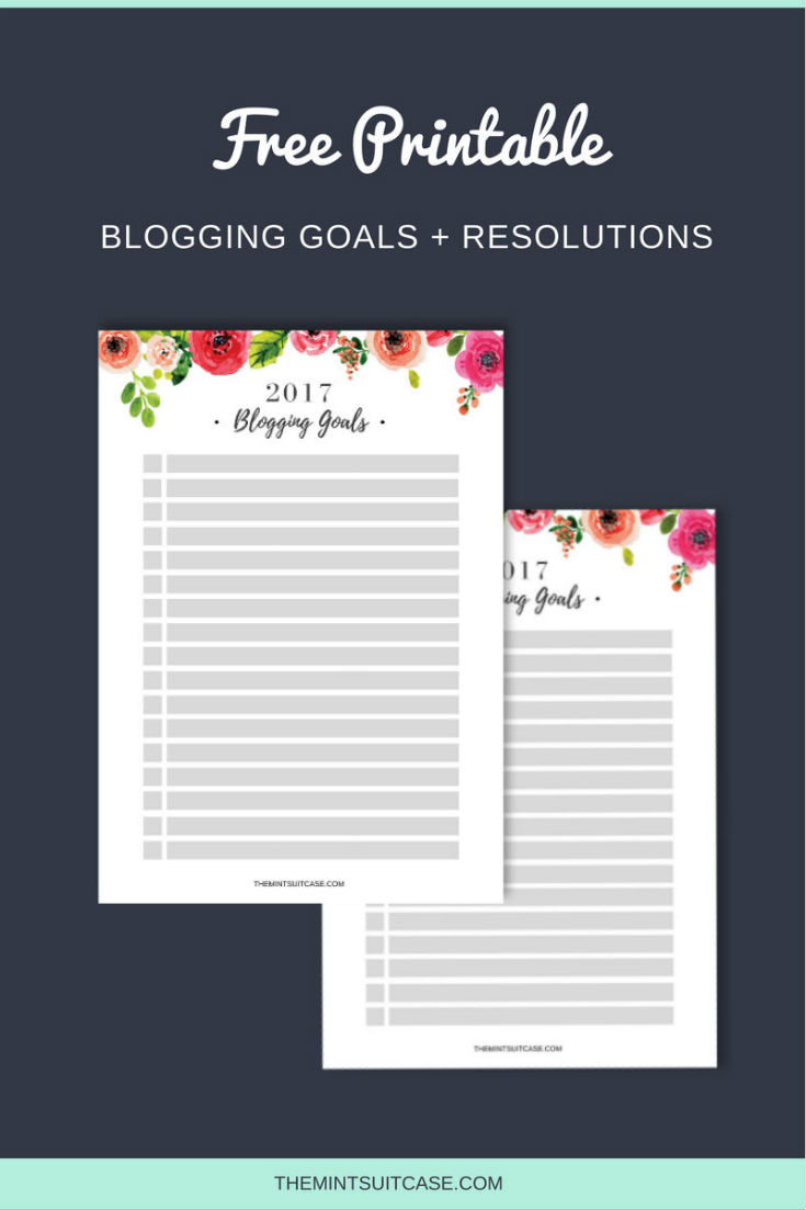 Free Printable 2017 Blogging Goals + Resolutions