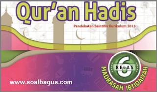 Download Soal Latihan PTS/ UTS Kelas 6 Semester 1 Th. 2019. Al-qur'an hadist/ qurdist MI. SDIT. PG. Isian. Essay. Kurtilas. K 13. Kunci Jawaban.