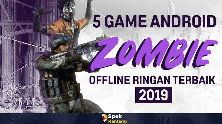 5 Game Zombie Offline Ringan di Android 2019