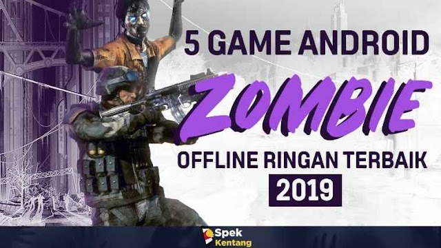 5 Game Zombie Offline Ringan di Android 2019 - Lampiaskan Amarahmu ke Zombie