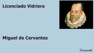 Licenciado VidrieraMiguel de Cervantes