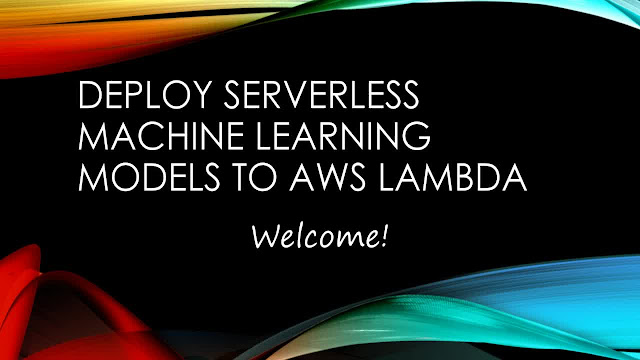 Deploy Serverless Machine Learning Models to AWS Lambda | Udemy