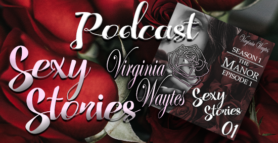 Virginia Waytes' Sexy Stories Podcast Banner