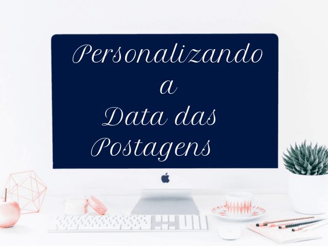 Personalização da data das postagens