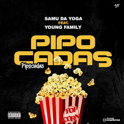 Samu da Yoga Feat. Young Family - Pipocadas (Afro House) Download Mp3