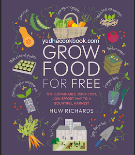 download ebook Grow Food For Free: The sustainable, zero-cost, low-effort way to a bountiful harvest