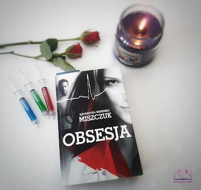 Katarzyna Berenika Miszczuk - Obsesja