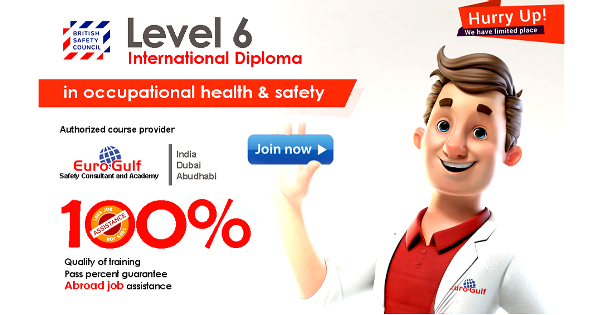 Admission Open For Bsc Level 6 International Diploma In Occupational Safety And Health India Dubai Abudhabi Euro Gulf Safety Academy