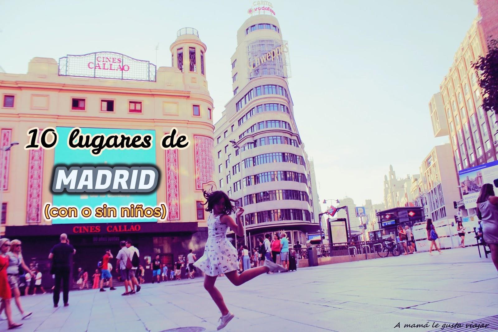 A Mamá Le Gusta Viajar 10 Lugares Para Llevar A Los Niños En Madrid