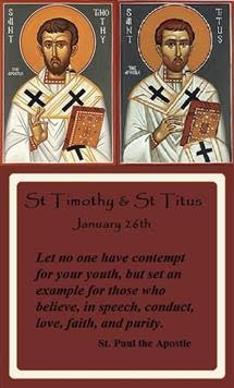 JANUARY 26 - Saints Timothy and Titus, Bishops