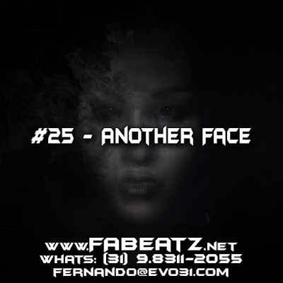 #25 - Another Face [Trap 128BPM] DISPONÍVEL | $80 | (31) 98311-2055 | fernando@evo31.com