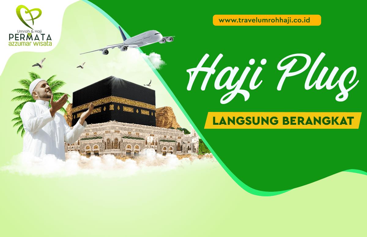 Paket Haji Plus Langsung Berangkat Biaya Murah