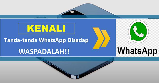 Tanda-tanda WhatsApp Anda Disadap Orang Lain