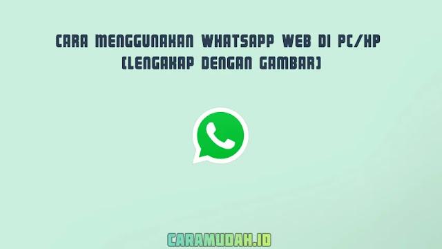 Cara Menggunakan WhatsApp Web di PC/HP (Lengakap Dengan Gambar)