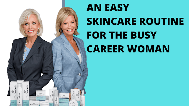 An Easy Skincare Routine For The Busy Career Woman