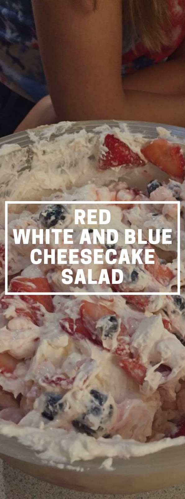 Red White and Blue Cheesecake Salad
