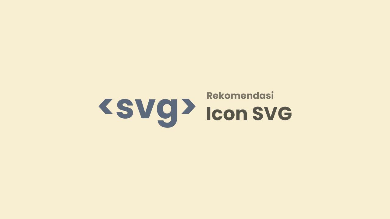 Kumpulan Icon SVG Siap Pakai yang Cocok Untuk Template Median UI