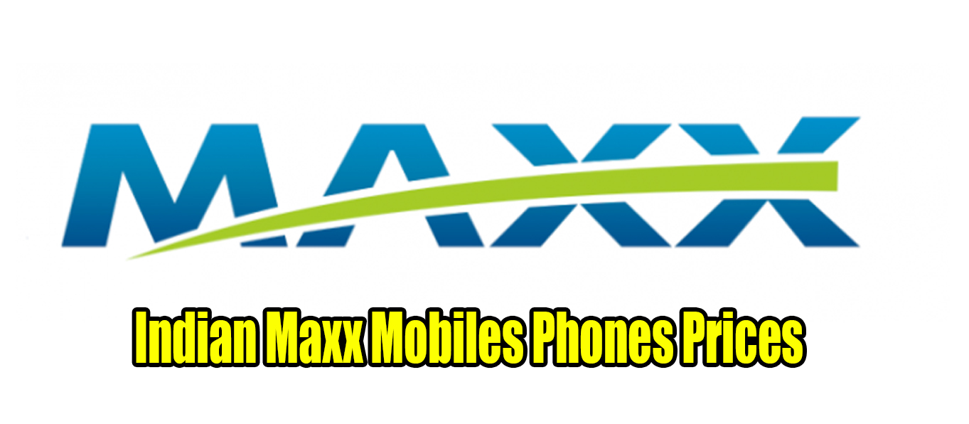 Indian Maxx Mobiles Phones Prices