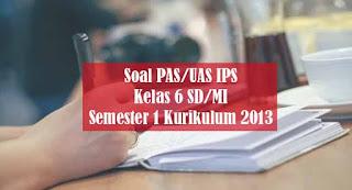 Soal dan Kunci Jawaban PAS/UAS IPS Kelas 6 SD