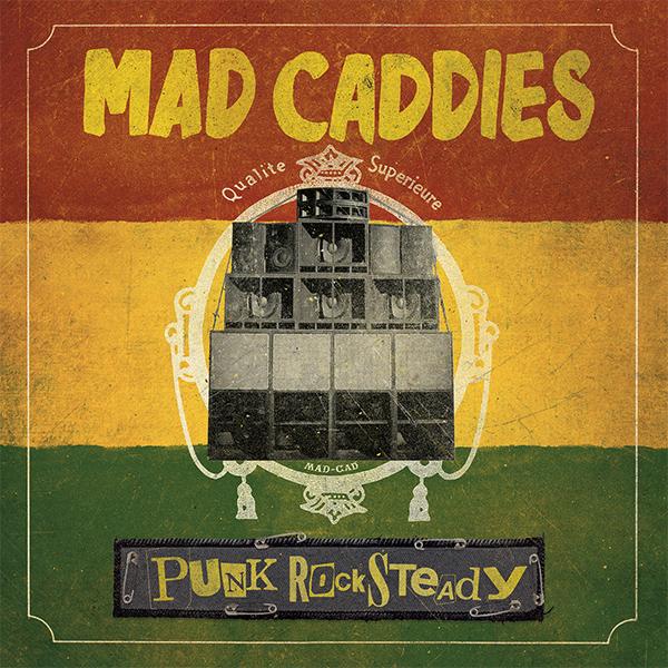 "Mad Caddies stream new album ""Punk Rocksteady"""
