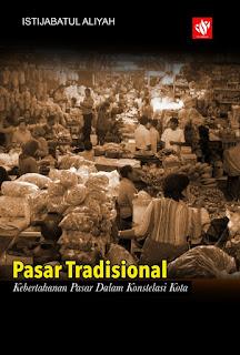 Pasar Tradisional : Kebertahanan Pasar dalam Konstelasi Kota