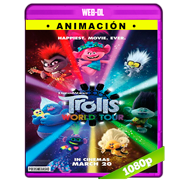 Trolls 2: Gira mundial (2020) WEB-DL 1080p Latino