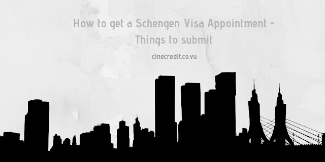 How to get a Schengen Visa appointment - Things to submit when you are applying for a VISA