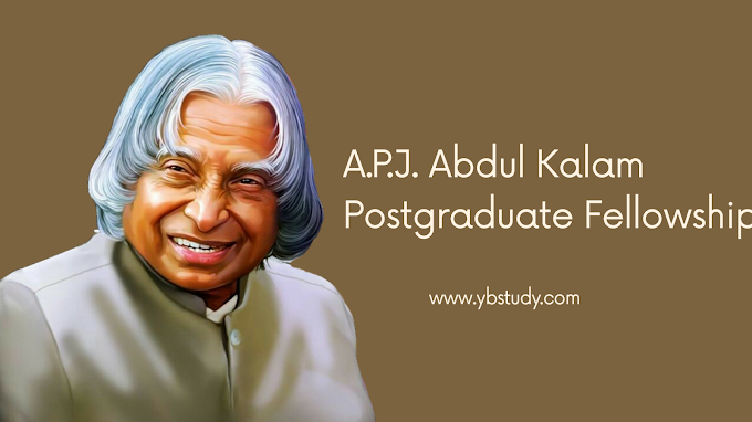 A.P.J. Abdul Kalam Postgraduate Fellowship 2021 Apply Now