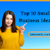 Top 10 Small Business Ideas | Small Profitable Business Ideas