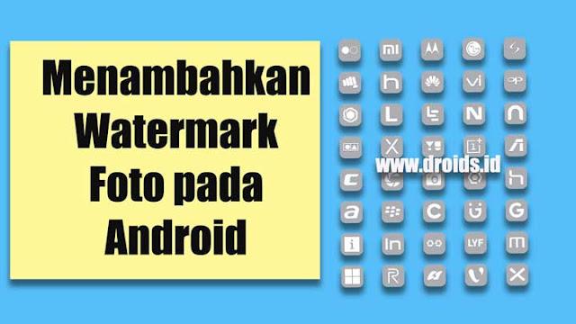 Cara Menambahkan Watermark Foto pada Android