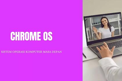 7 Alasan Mengapa ChromeOS bakal menguasai dunia