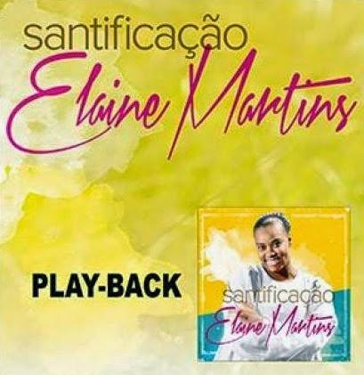 SANTIFICAO BAIXAR CD ELAINE MARTINS