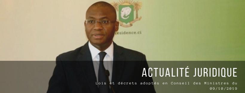 Lois et décrets adoptés en Conseil des Ministres du 09/10/2019