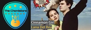Lana Del Rey - CINNAMON GIRL Guitar Chords