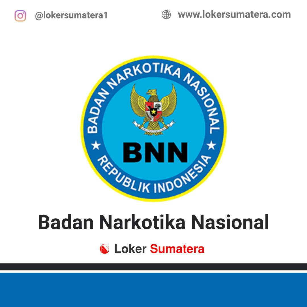 Lowongan Kerja Bengkulu: Badan Narkotika Nasional Provinsi Bengkulu Juni 2020