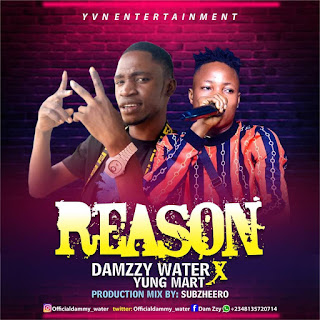 Music: Damzzy Water Ft Yung Mart - Reason