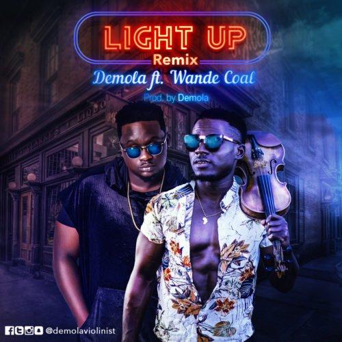 Music: Demola ft. Wande Coal - Light Up (Remix)