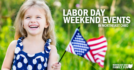Top Labor Day Weekend Events across Northeast Ohio