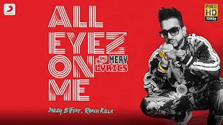 All Eyez On Me By Jazzy B - Lyrics