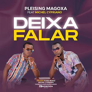 Pleising Magoxa Feat. Michel Cypriano - Deixa Falar [Exclusivo 2021] (Download MP3)
