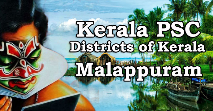 Kerala PSC - Districts of Kerala - Malappuram