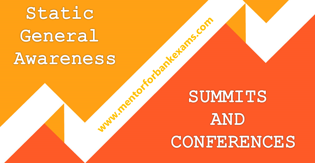 List of SUMMITS AND CONFERENCES with VENUES ~ Mentor for Bank Exams