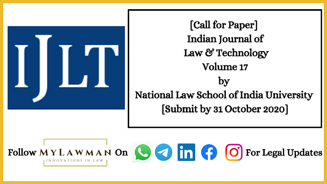 [Call for Paper] Indian Journal of Law & Technology Volume 17 by National Law School of India University [Submit by 31 October 2020]