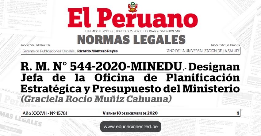 R. M. N° 544-2020-MINEDU.- Designan Jefa de la Oficina de Planificación Estratégica y Presupuesto del Ministerio (Graciela Rocio Muñiz Cahuana)