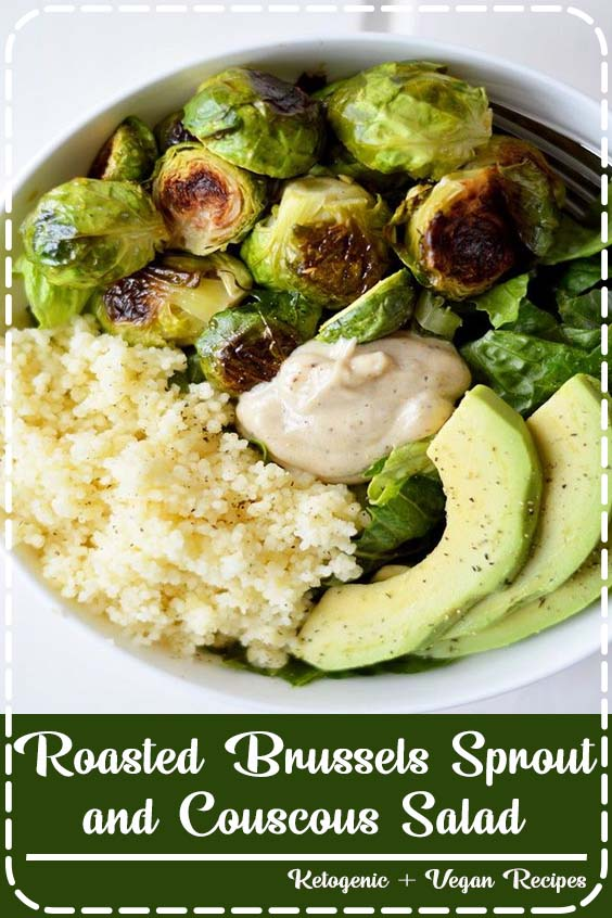 creamy avocado and a super simple vinaigrette  Roasted Brussels Sprout and Couscous Salad