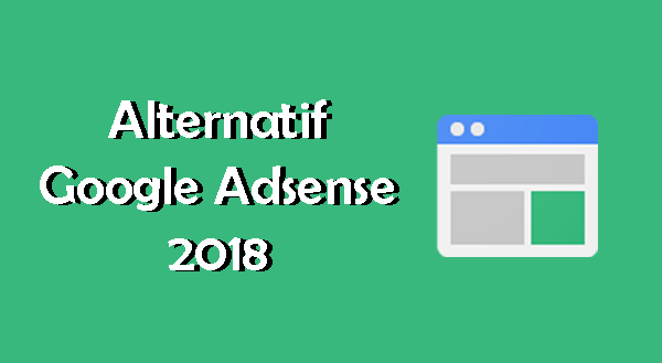 Alternatif Google Adsense 2018